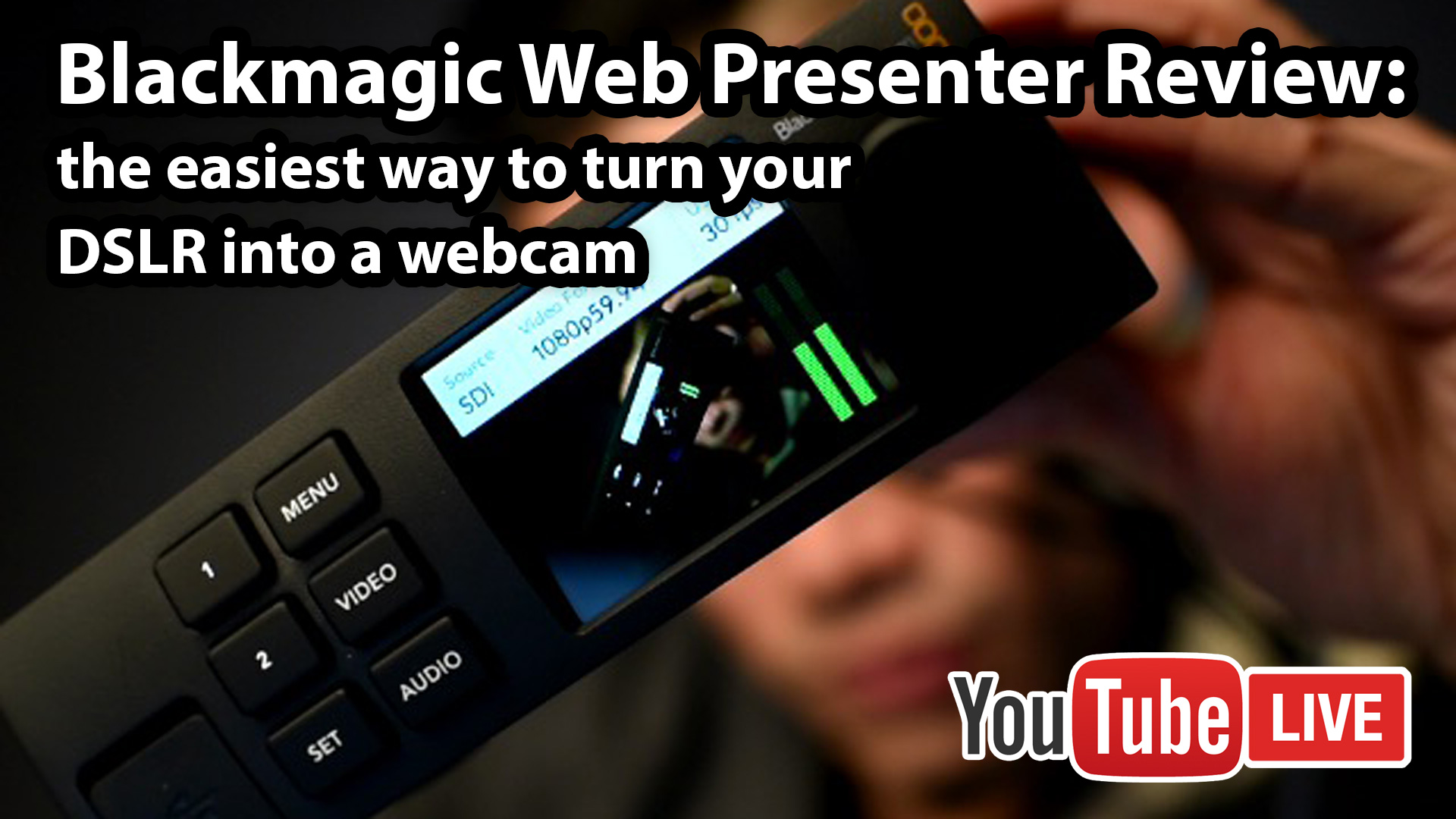 Blackmagic Web Presenter Review The Easiest Way To Use Your Camera For Live Streaming Not So Ancient Chinese Secrets