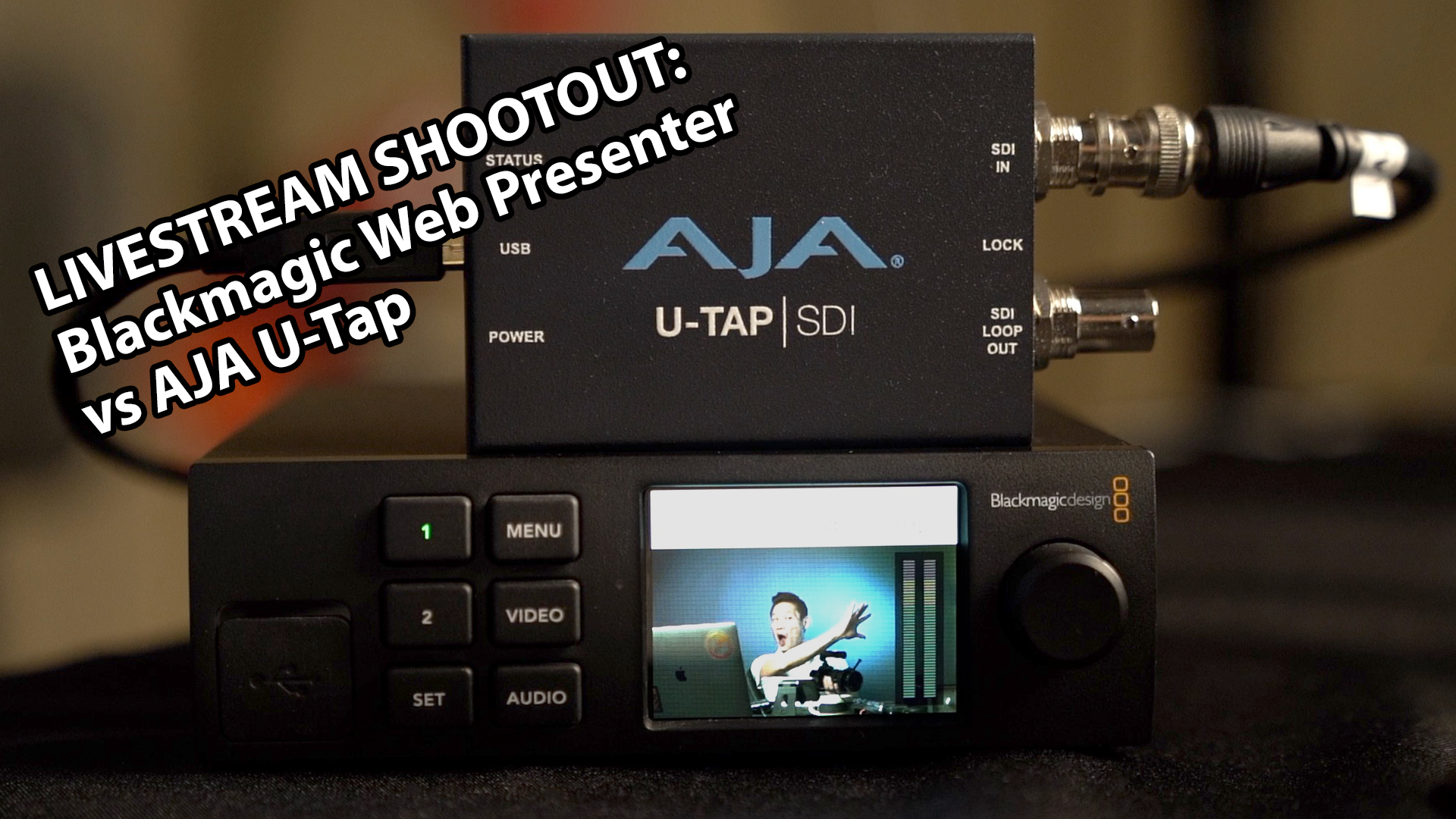 Blackmagic Web Presenter Vs Aja U Tap For Livestream And Video Capture Not So Ancient Chinese Secrets